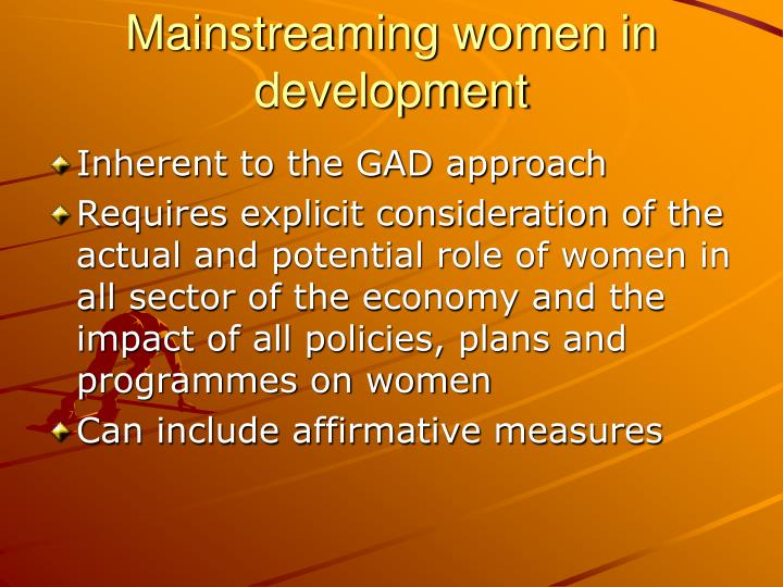 Mainstreaming women in development
