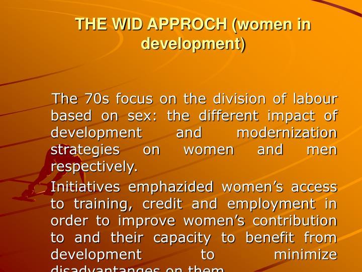 THE WID APPROCH (women in development