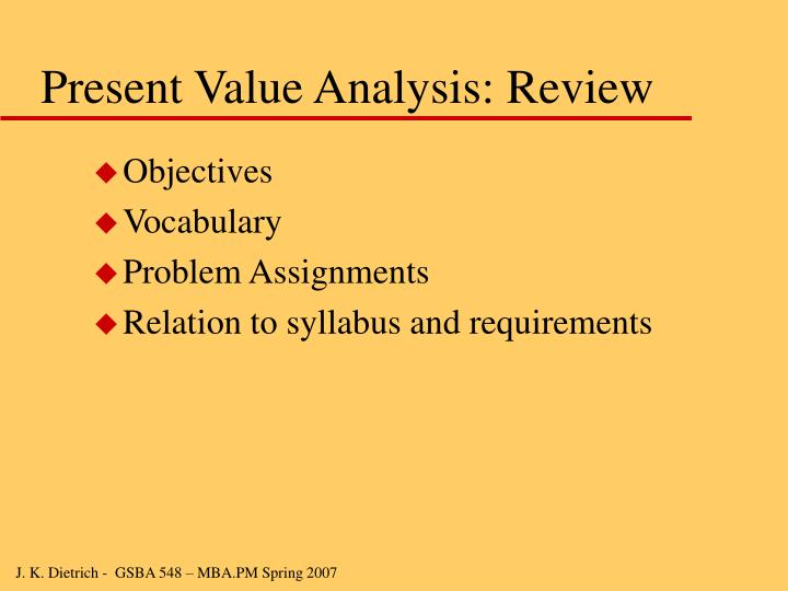 Present Value Analysis: Review