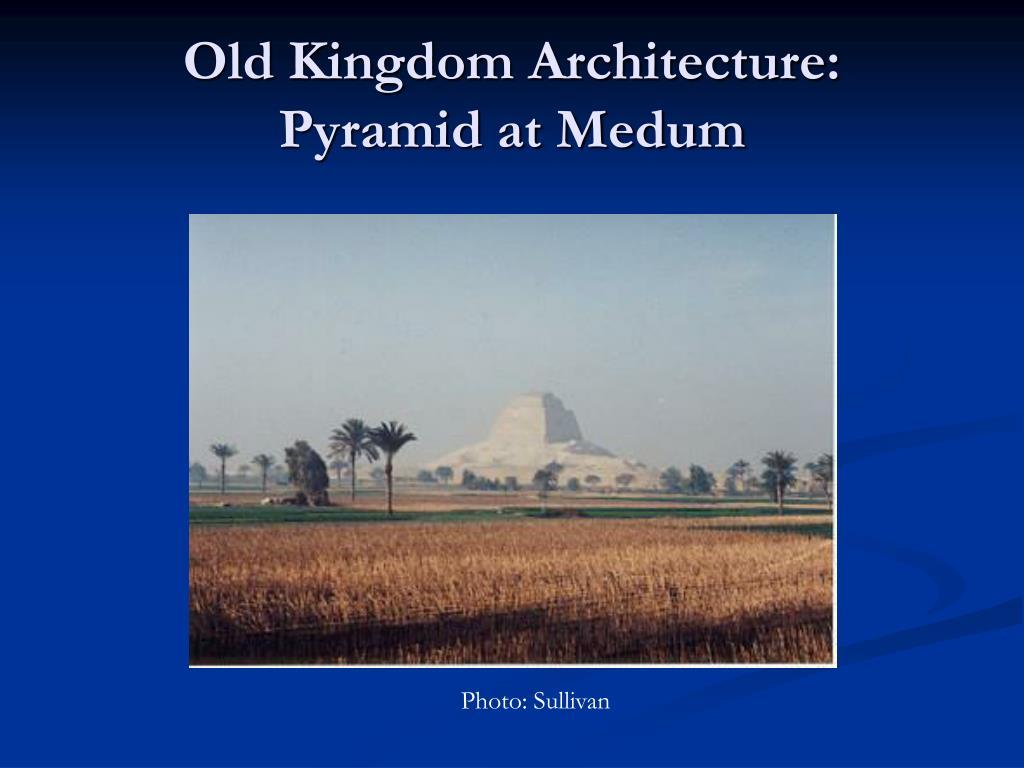 Old Kingdom Architecture: