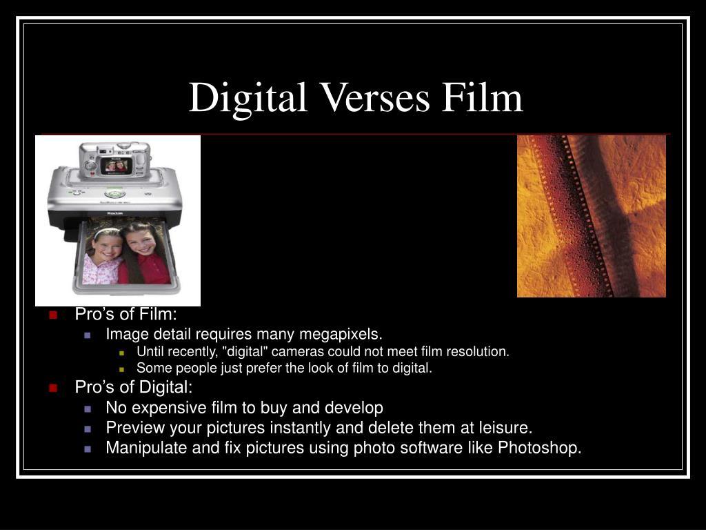 Digital Verses Film