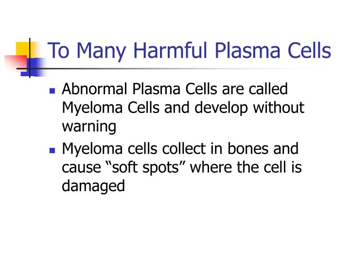 To Many Harmful Plasma Cells