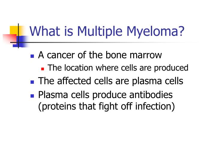 What is Multiple Myeloma?