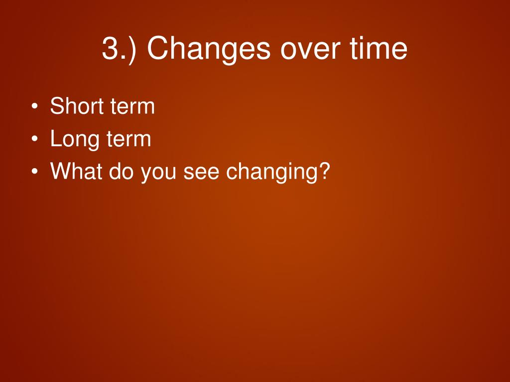 3.) Changes over time