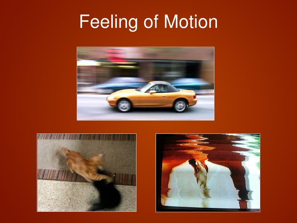 Feeling of Motion