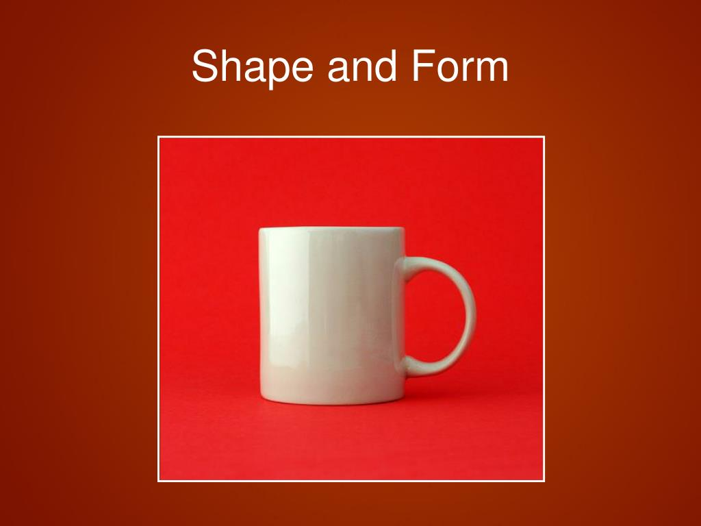 Shape and Form