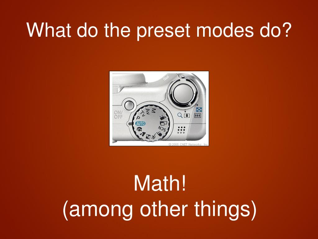 What do the preset modes do?