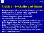 article 6 stockpiles and wastes
