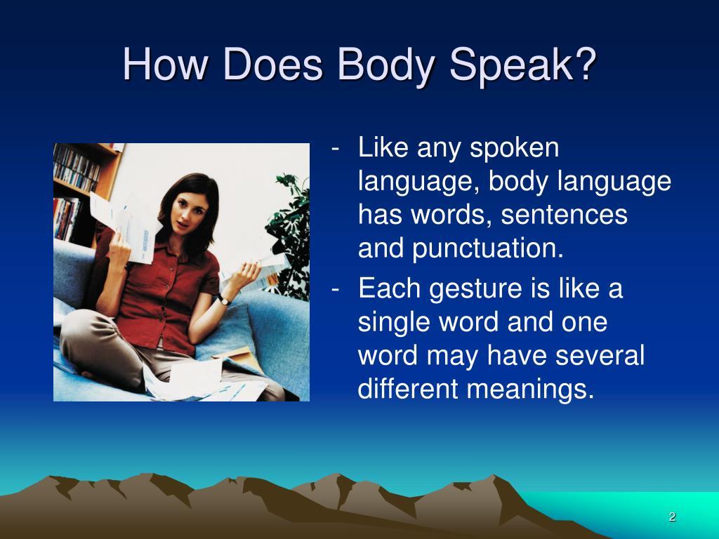 How Does Body Speak?