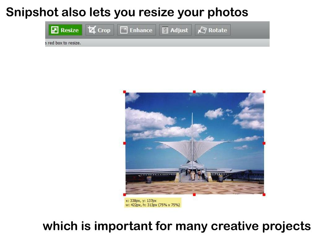 Snipshot also lets you resize your photos