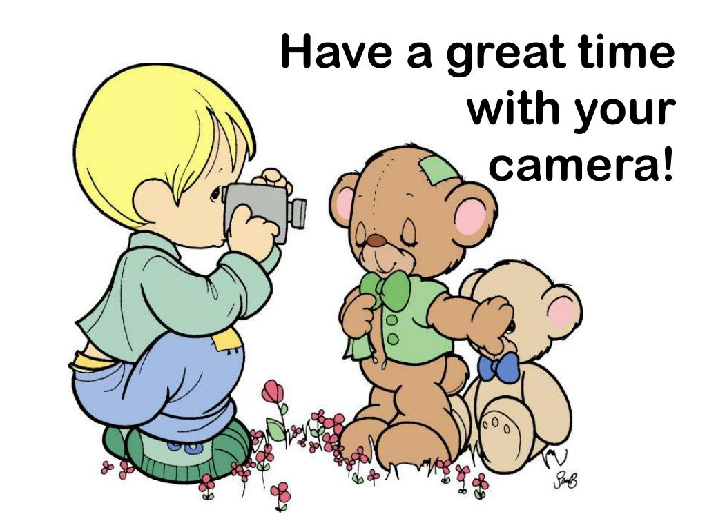 Have a great time with your camera!