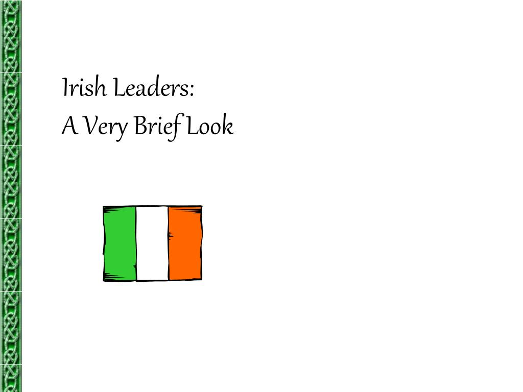 irish leaders a very brief look