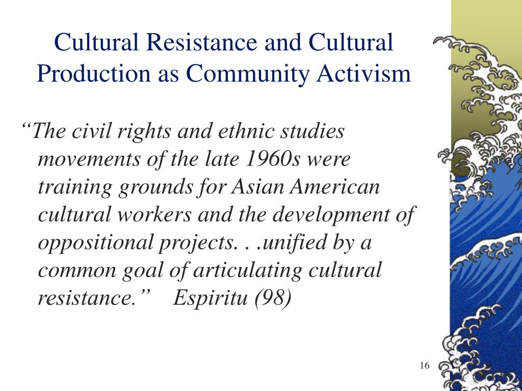 Cultural Resistance and Cultural Production as Community Activism