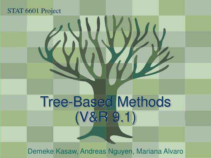 Tree based methods v r 9 1