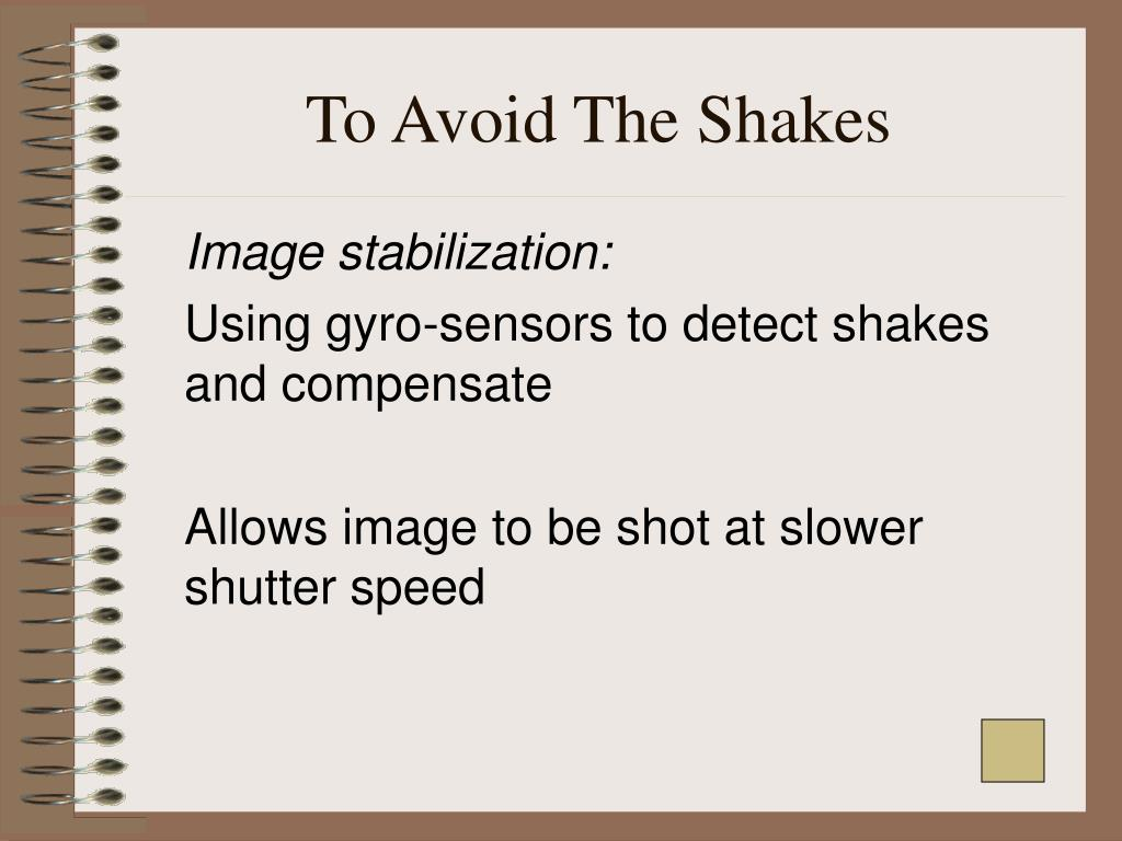 To Avoid The Shakes