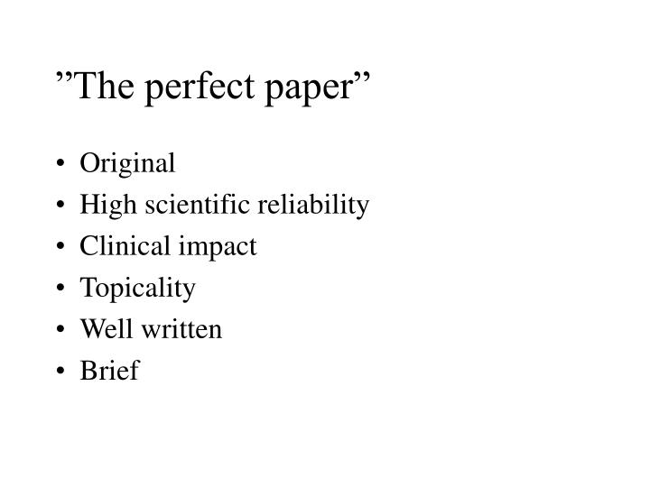 """The perfect paper"""