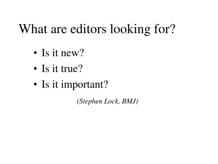 What are editors looking for?