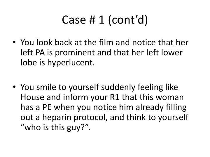 Case # 1 (cont'd)