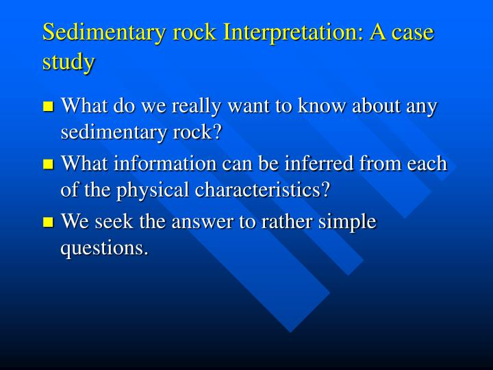Sedimentary rock Interpretation: A case study