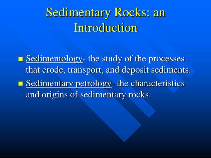 Sedimentary Rocks: an Introduction