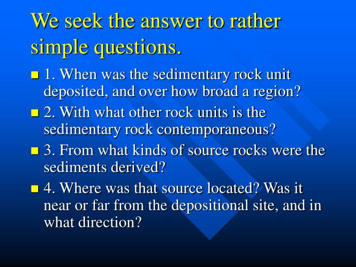 We seek the answer to rather simple questions.