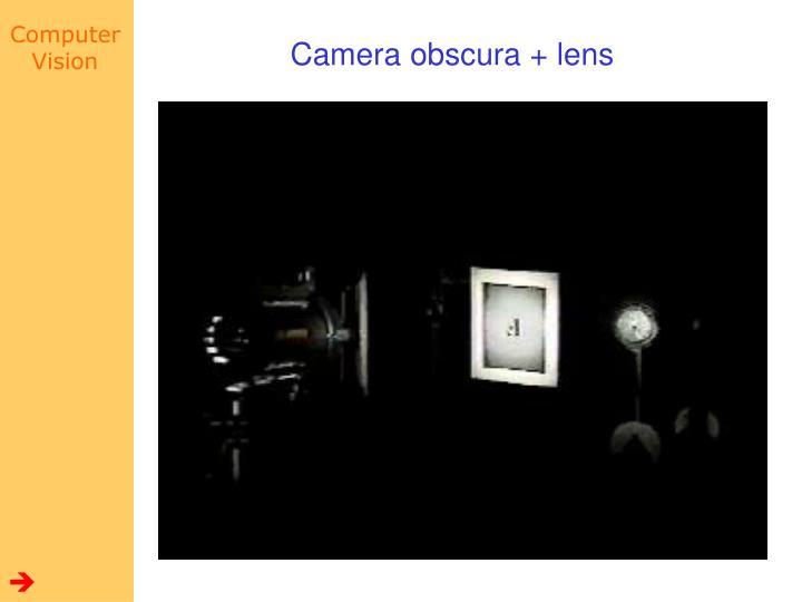 Camera obscura + lens