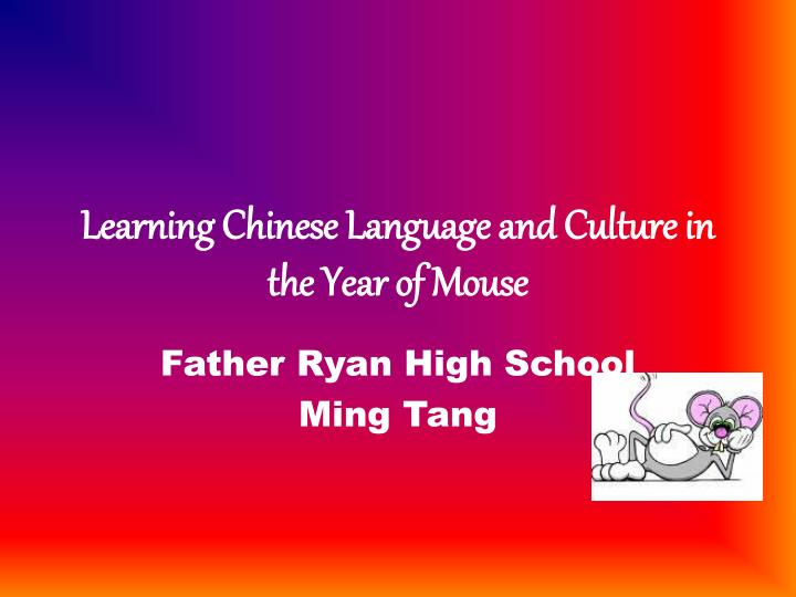 Learning chinese language and culture in the year of mouse l.jpg