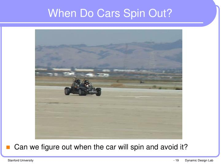 When Do Cars Spin Out?