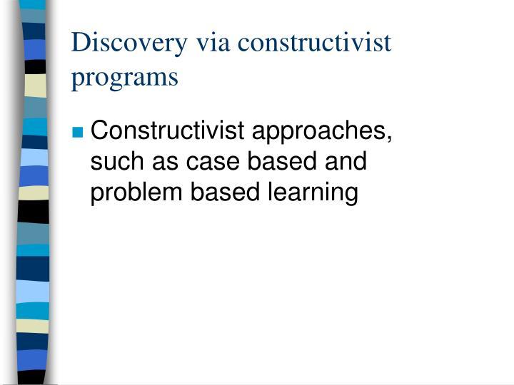 Discovery via constructivist programs