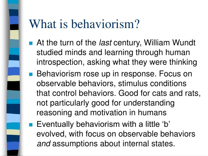 What is behaviorism?