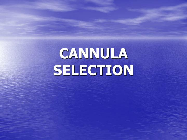 CANNULA