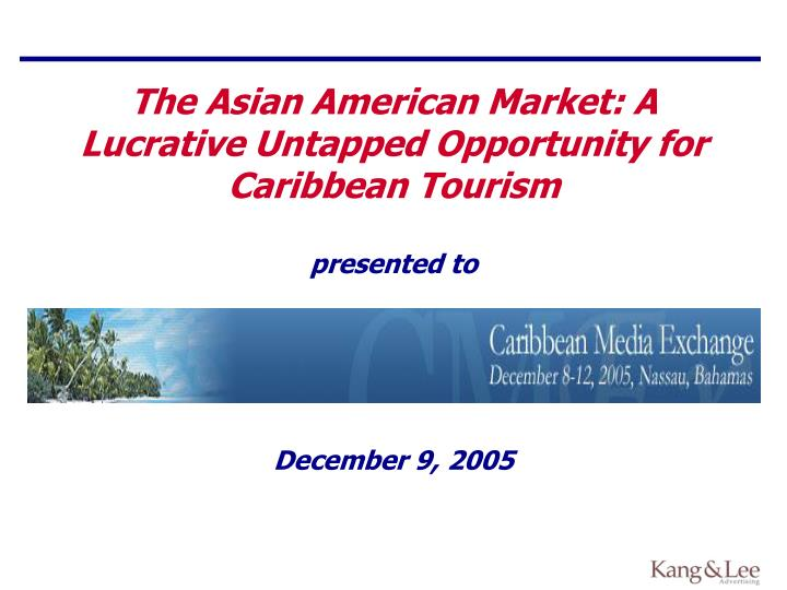 The asian american market a lucrative untapped opportunity for caribbean tourism presented to