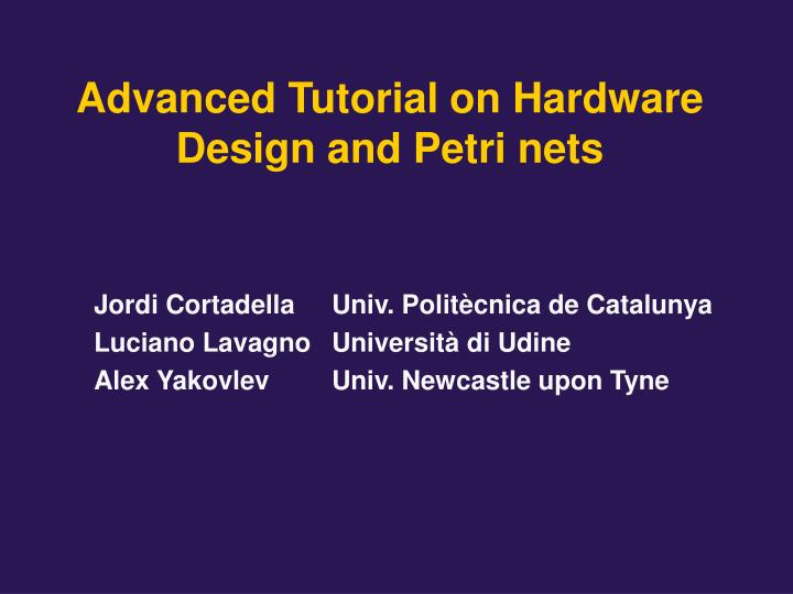 Advanced tutorial on hardware design and petri nets