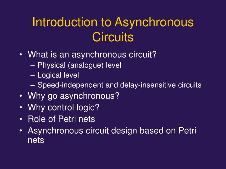 Introduction to Asynchronous Circuits