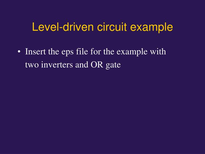 Level-driven circuit example
