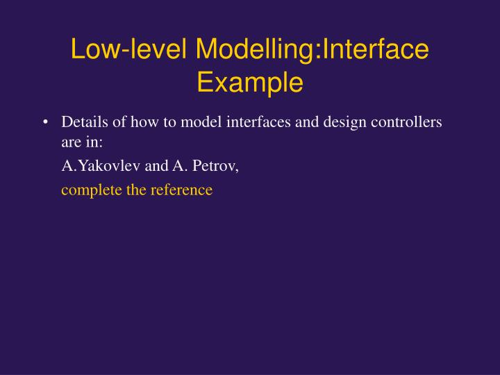 Low-level Modelling:Interface Example