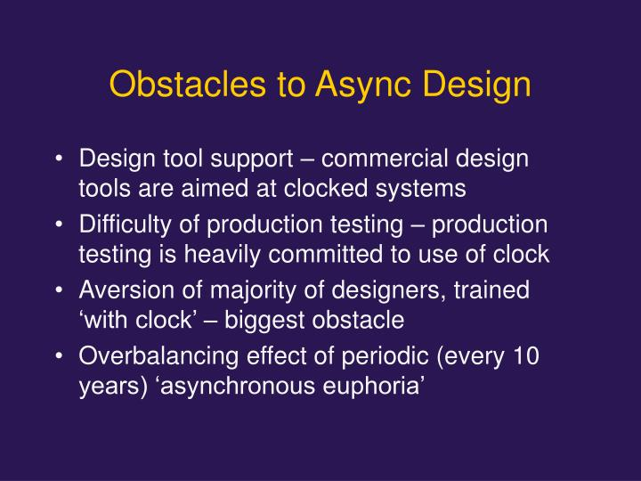 Obstacles to Async Design