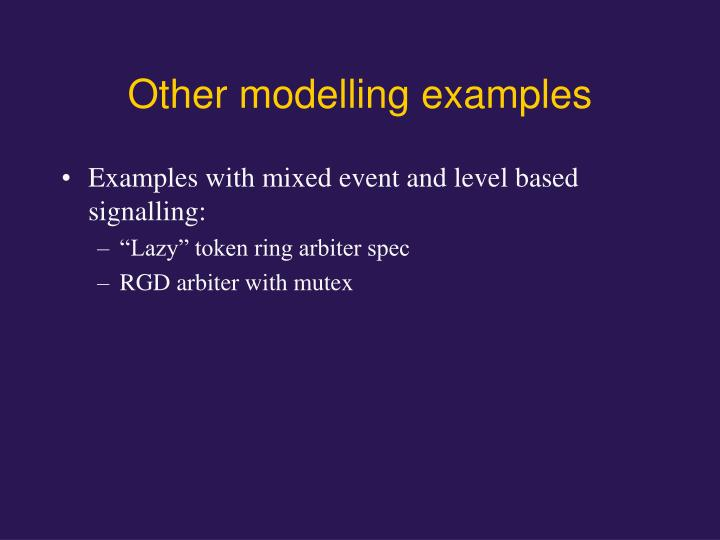 Other modelling examples