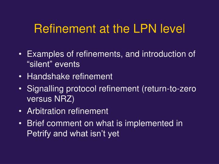 Refinement at the LPN level