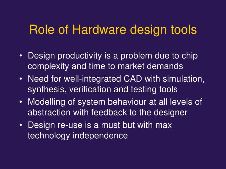 Role of Hardware design tools