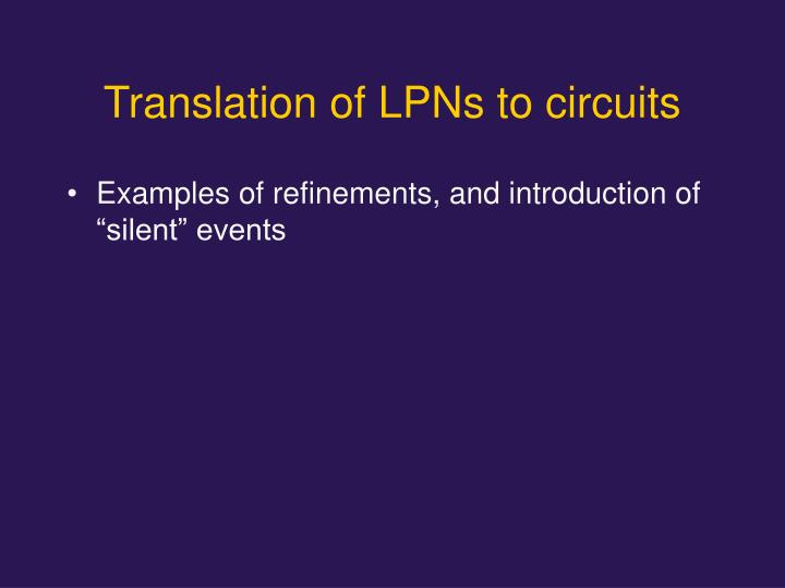 Translation of LPNs to circuits