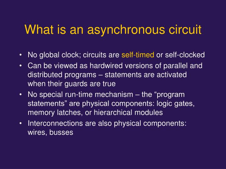 What is an asynchronous circuit