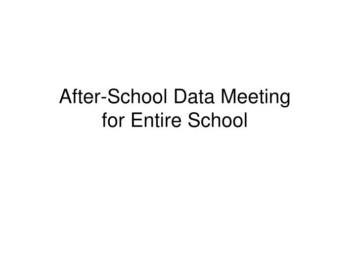 After-School Data Meeting