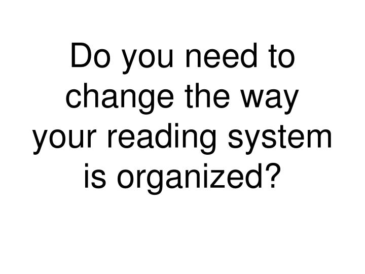 Do you need to change the way
