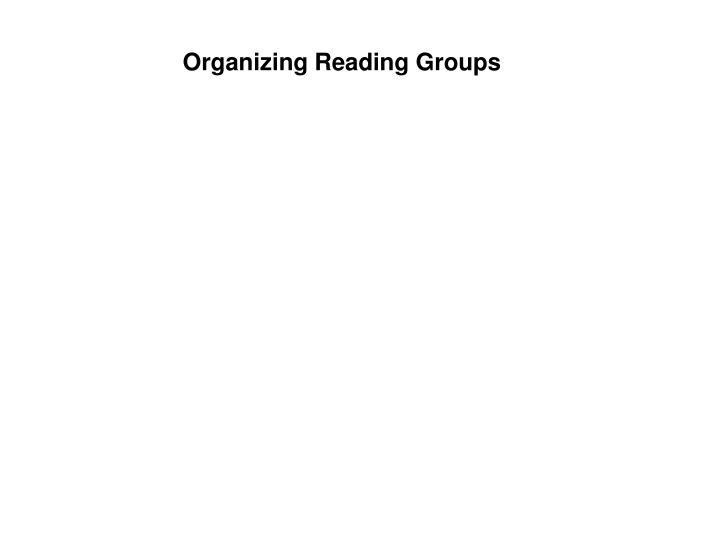 Organizing Reading Groups