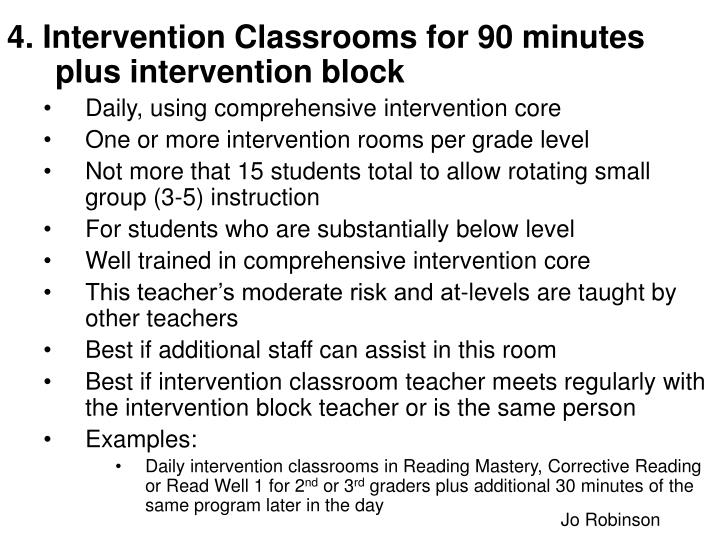 4. Intervention Classrooms for 90 minutes plus intervention block