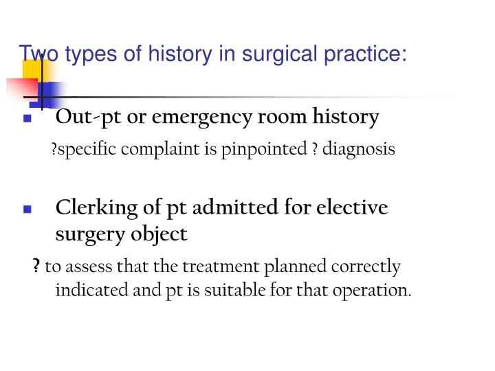 Two types of history in surgical practice