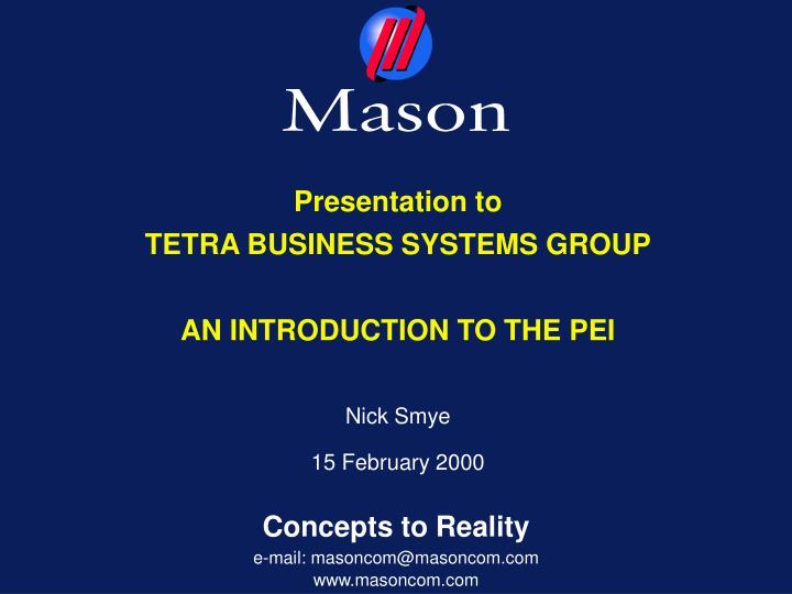 Presentation to tetra business systems group an introduction to the pei