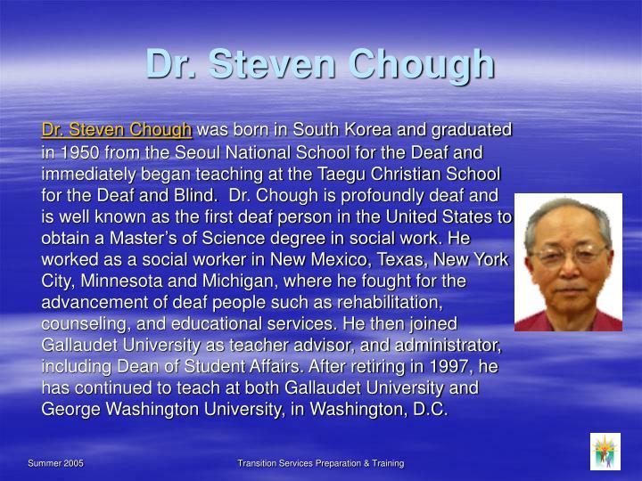 Dr. Steven Chough