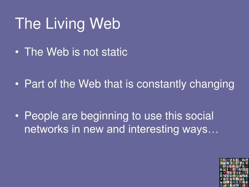 The Living Web